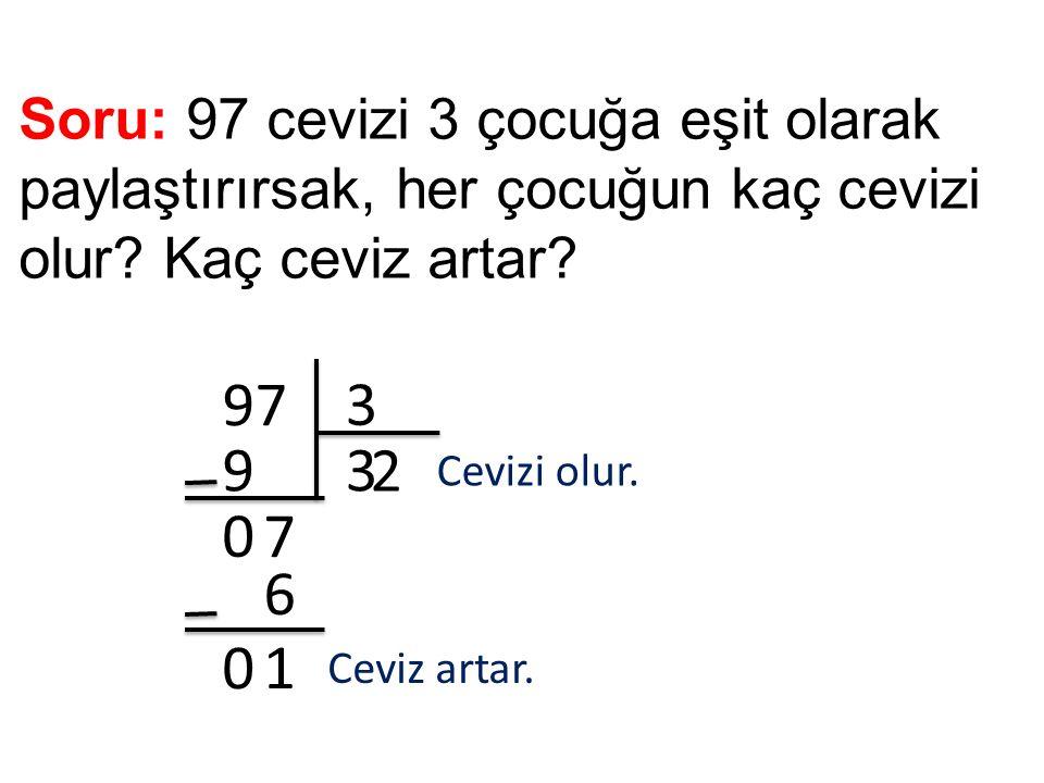 Soru: 97 cevizi 3 çocuğa eşit olarak paylaştırırsak, her çocuğun kaç cevizi olur Kaç ceviz artar
