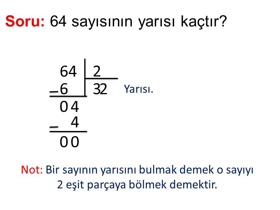 Soru: 64 sayısının yarısı kaçtır