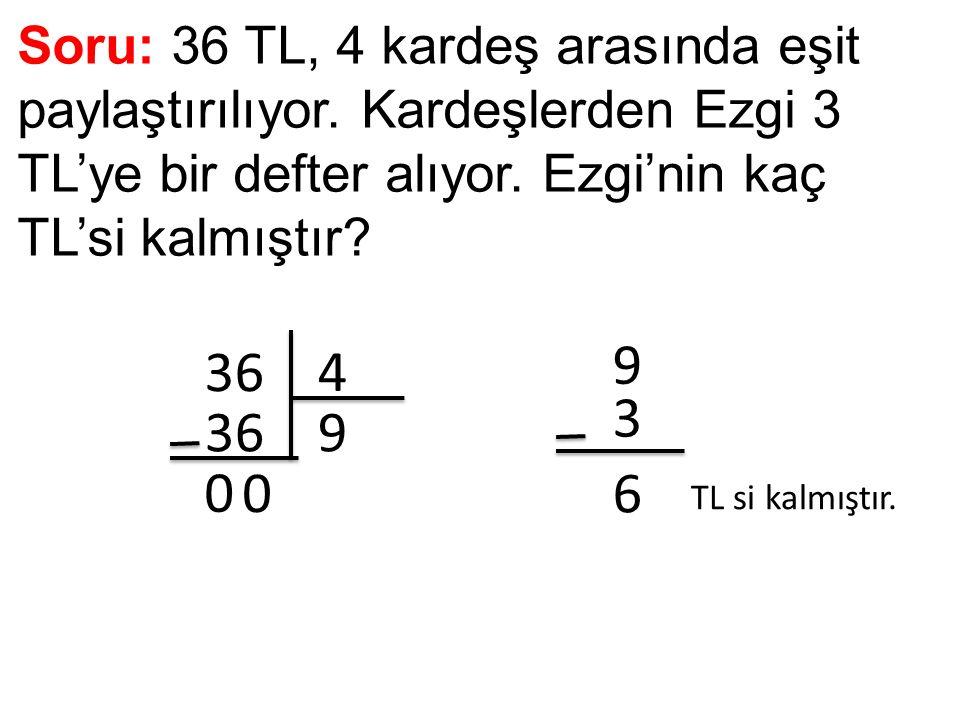 Soru: 36 TL, 4 kardeş arasında eşit paylaştırılıyor