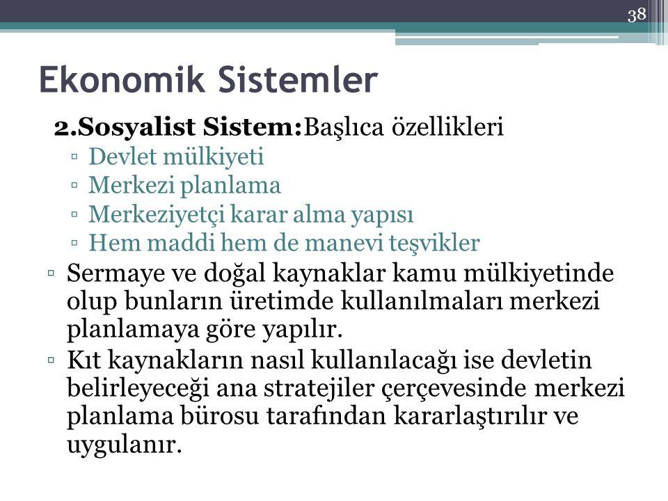 Ekonomik Sistemler 2.Sosyalist Sistem:Başlıca özellikleri