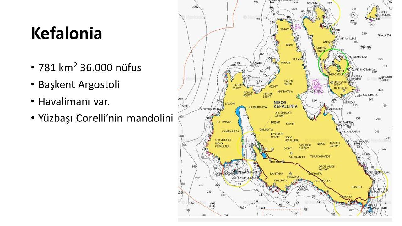 Kefalonia 781 km2 36.000 nüfus Başkent Argostoli Havalimanı var.