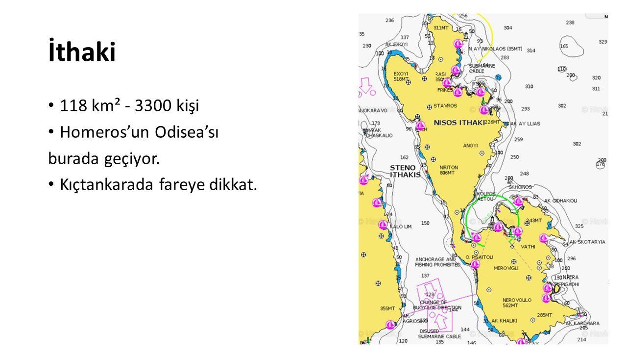 İthaki 118 km² - 3300 kişi Homeros'un Odisea'sı burada geçiyor.