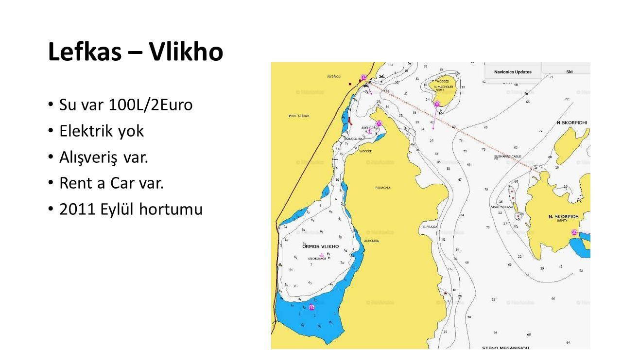 Lefkas – Vlikho Su var 100L/2Euro Elektrik yok Alışveriş var.