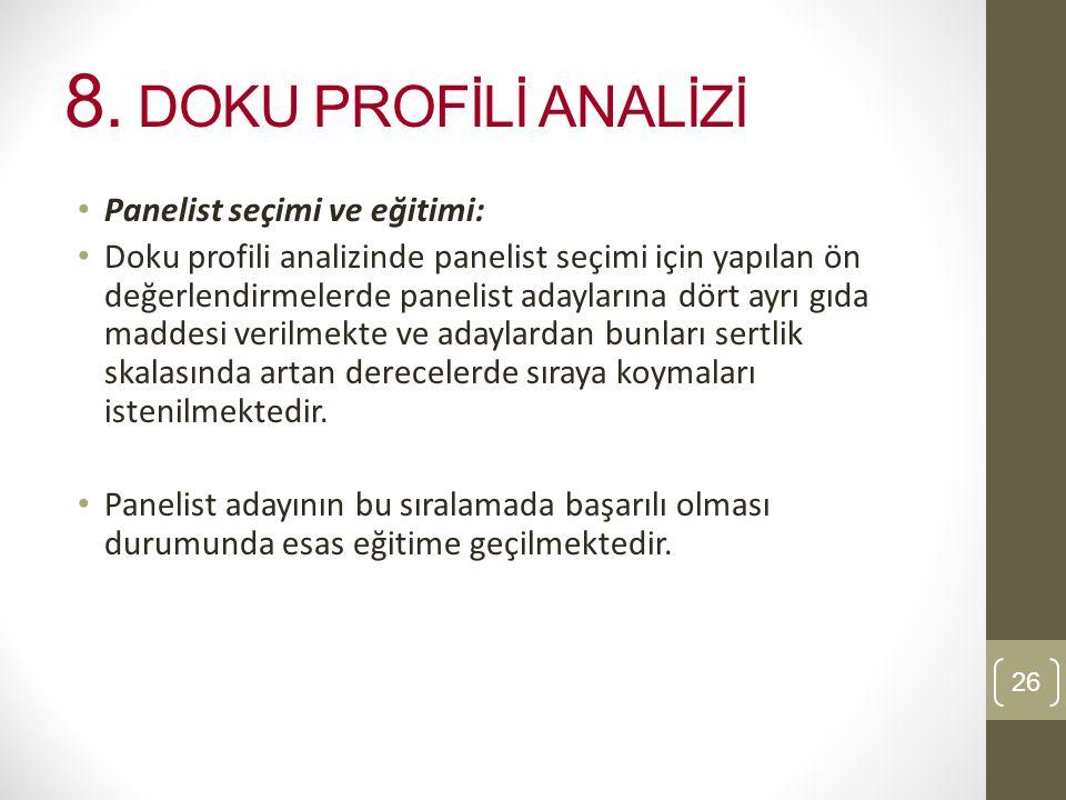 8. DOKU PROFİLİ ANALİZİ Panelist seçimi ve eğitimi: