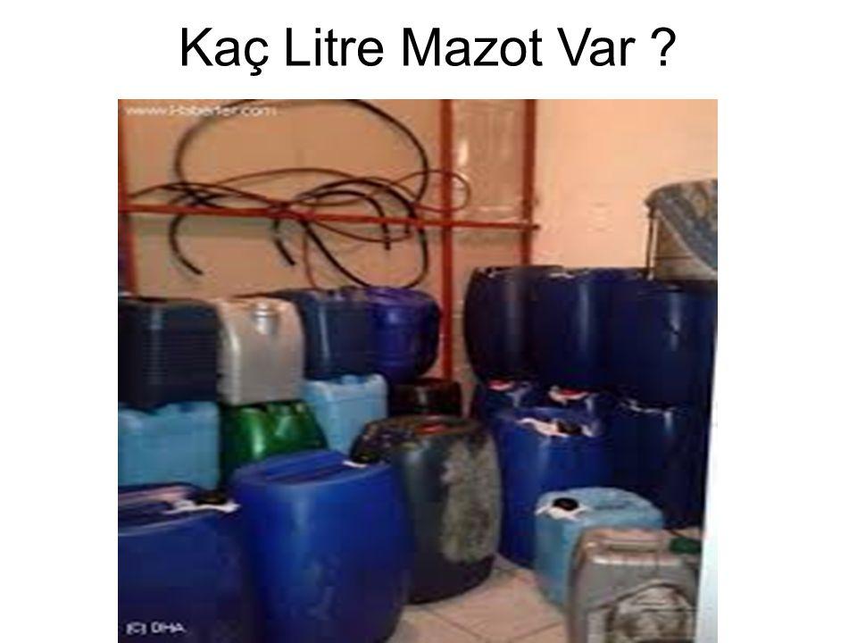 Kaç Litre Mazot Var