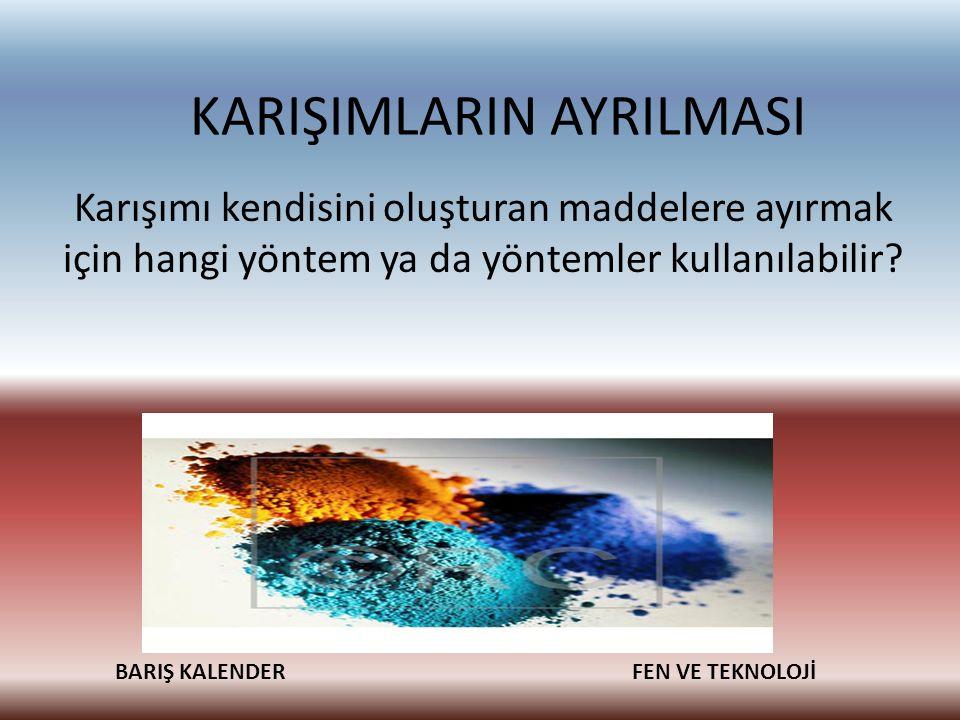 KARIŞIMLARIN AYRILMASI