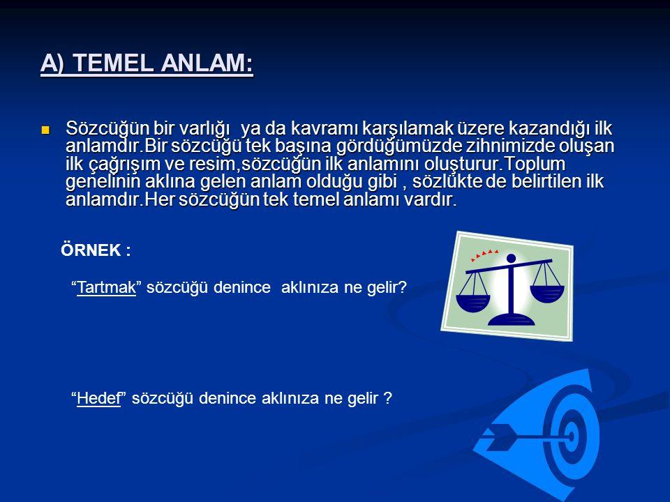 A) TEMEL ANLAM: