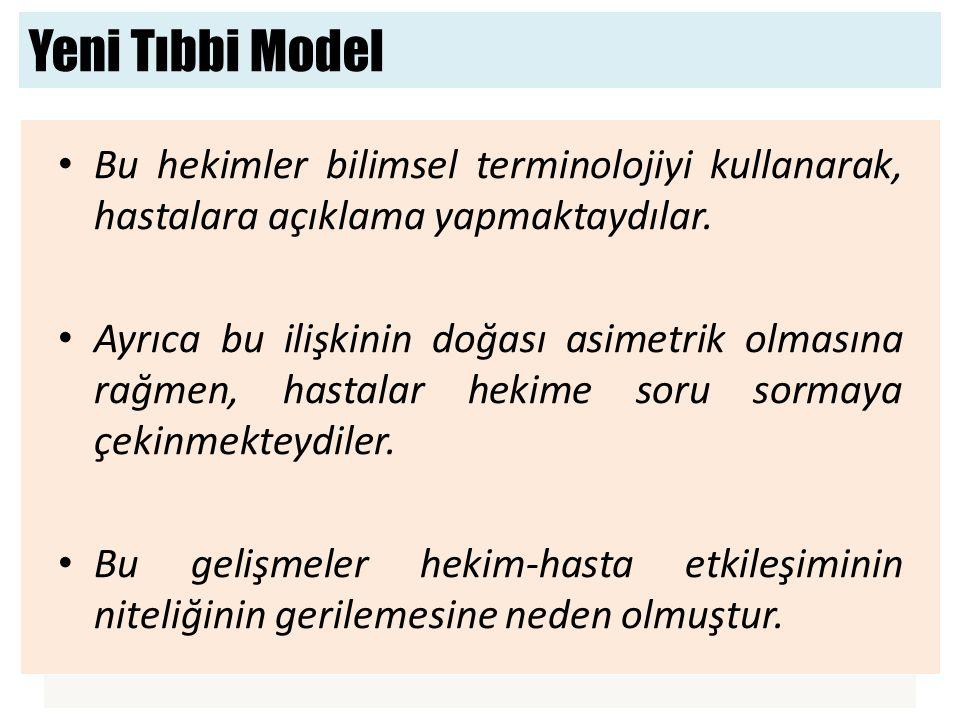 Yeni Tıbbi Model Bu hekimler bilimsel terminolojiyi kullanarak, hastalara açıklama yapmaktaydılar.