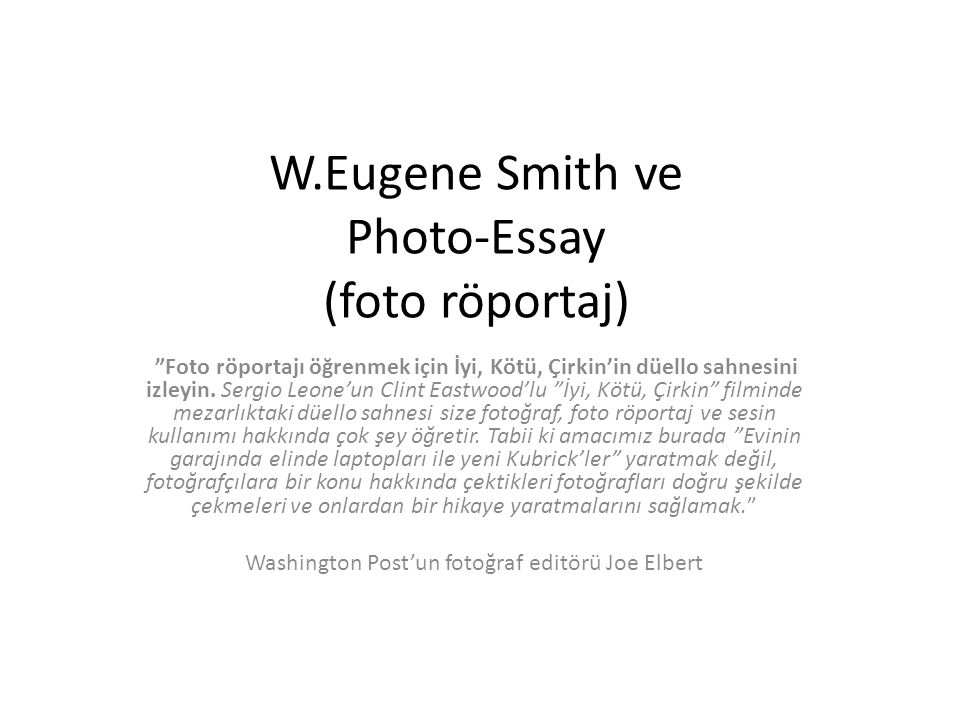 w eugene smith photographic essay How to create a meaningful photography essay in 5 steps  but what is a photo essay in the first place  country doctor by w eugene smith this essay.