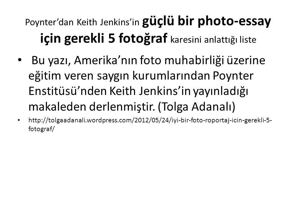 Poynter'dan Keith Jenkins'in güçlü bir photo-essay için gerekli 5 fotoğraf karesini anlattığı liste