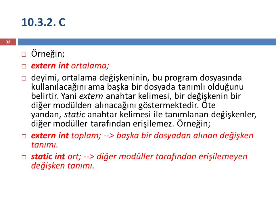 10.3.2. C Örneğin; extern int ortalama;