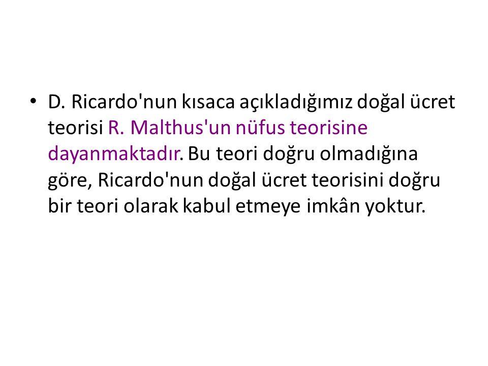D. Ricardo nun kısaca açıkladığımız doğal ücret teorisi R