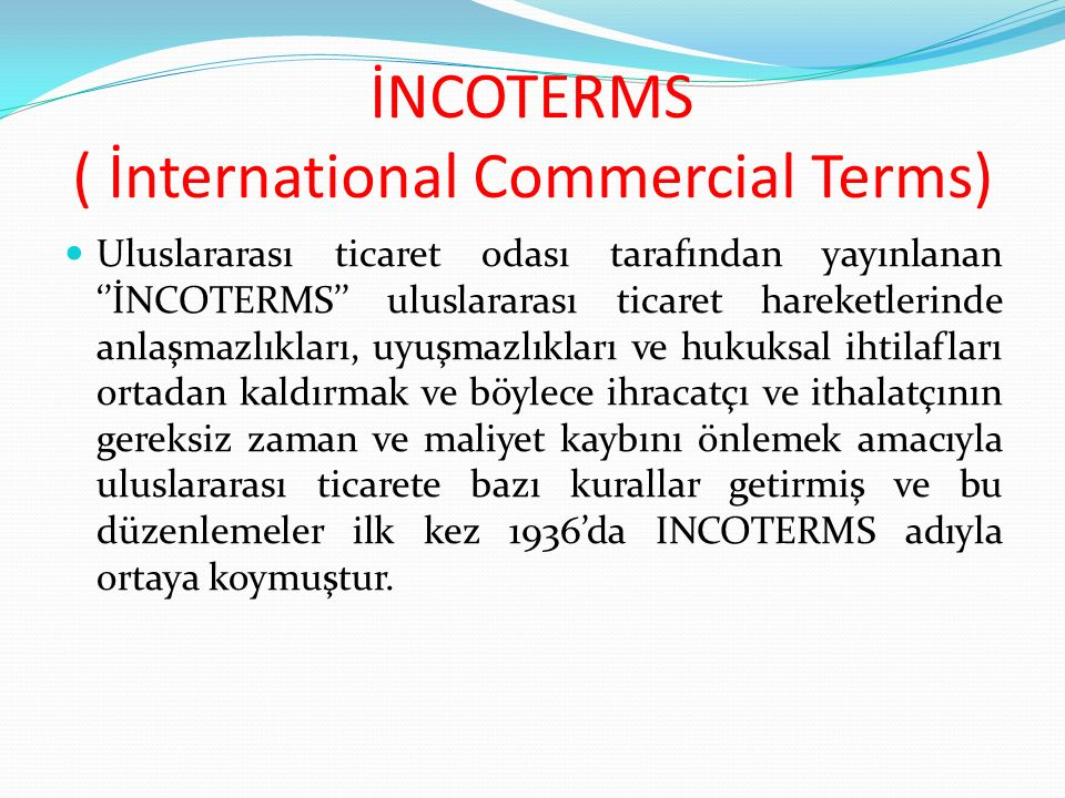 İNCOTERMS ( İnternational Commercial Terms)
