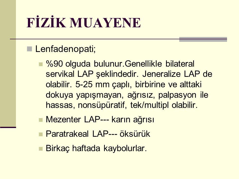 FİZİK MUAYENE Lenfadenopati;