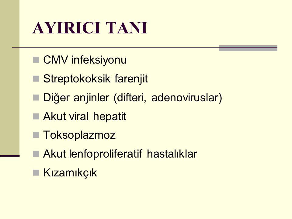 AYIRICI TANI CMV infeksiyonu Streptokoksik farenjit