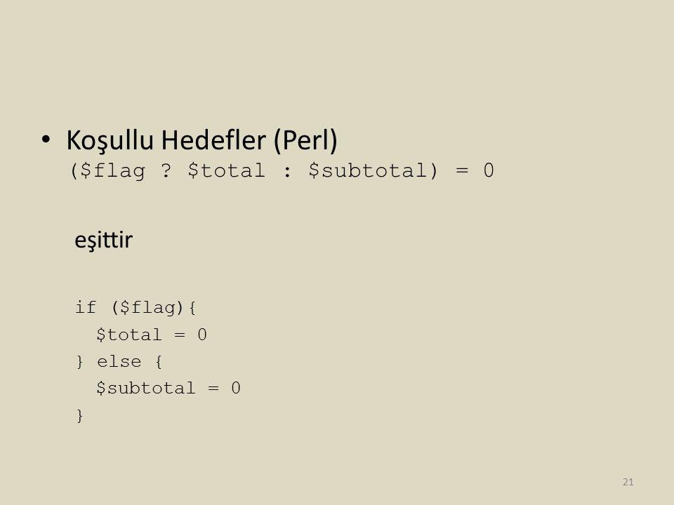Koşullu Hedefler (Perl) ($flag $total : $subtotal) = 0