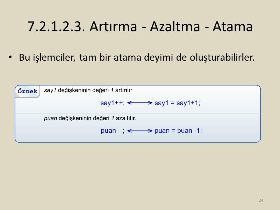 7.2.1.2.3. Artırma - Azaltma - Atama