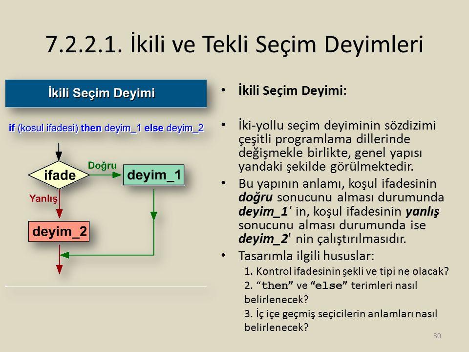 7.2.2.1. İkili ve Tekli Seçim Deyimleri