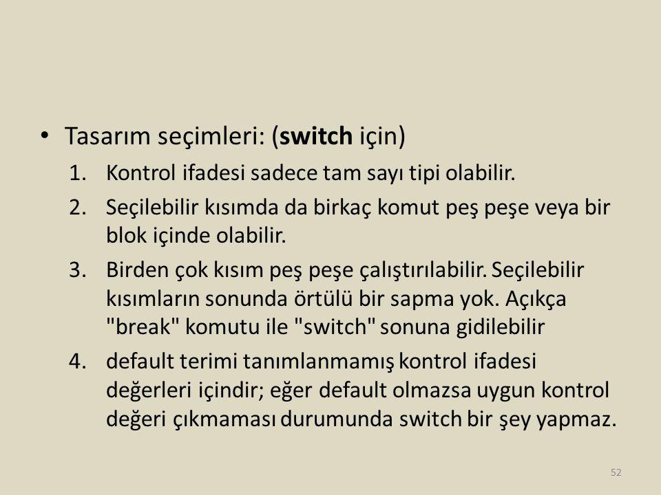 Tasarım seçimleri: (switch için)