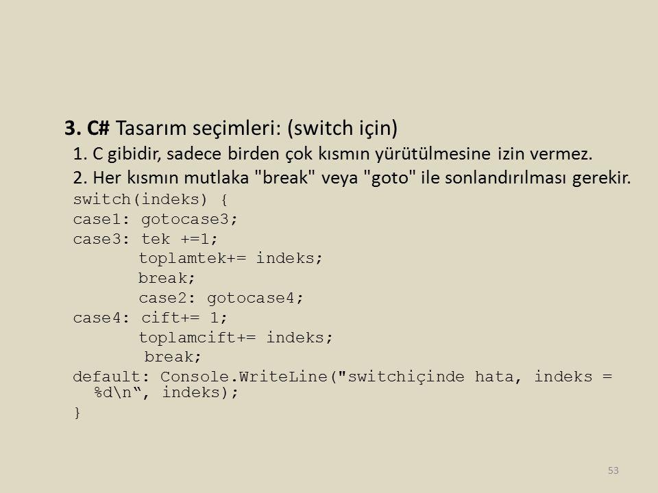 3. C# Tasarım seçimleri: (switch için)