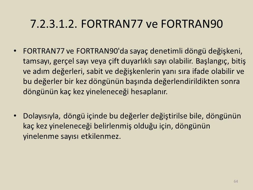 7.2.3.1.2. FORTRAN77 ve FORTRAN90