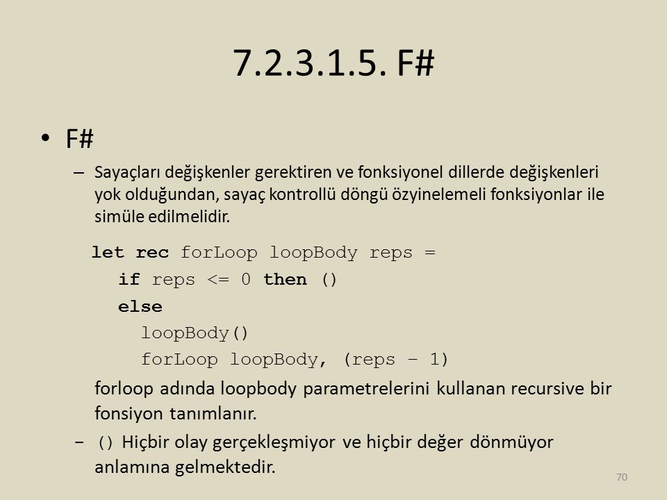 7.2.3.1.5. F# F# let rec forLoop loopBody reps =