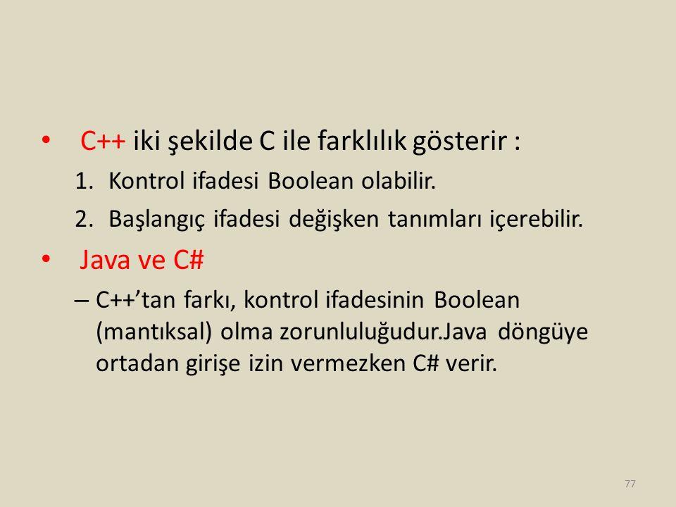 C++ iki şekilde C ile farklılık gösterir :