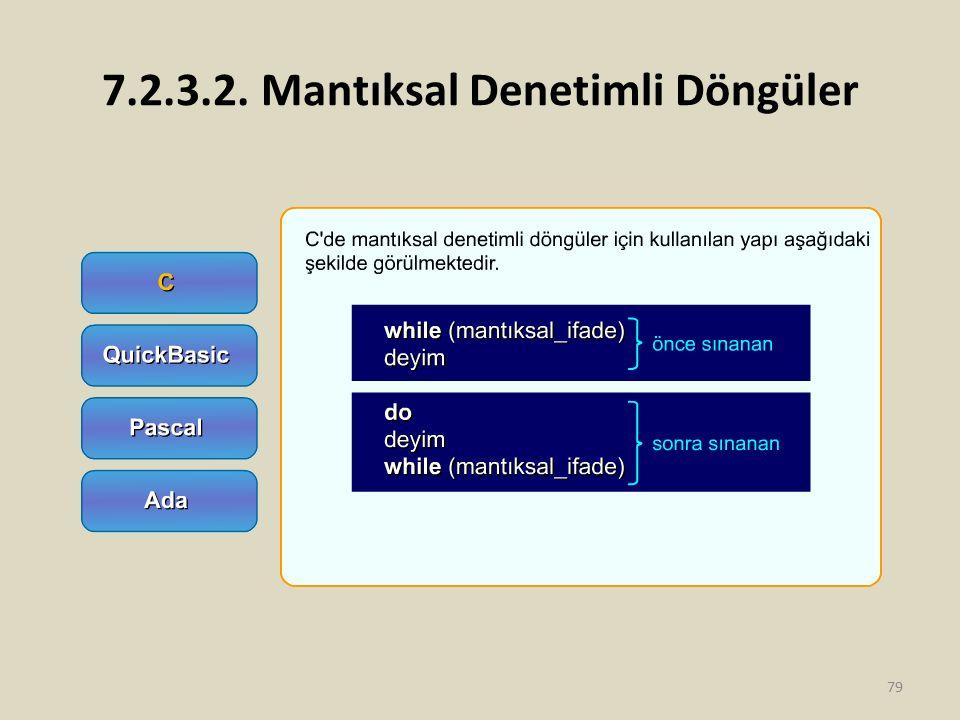 7.2.3.2. Mantıksal Denetimli Döngüler