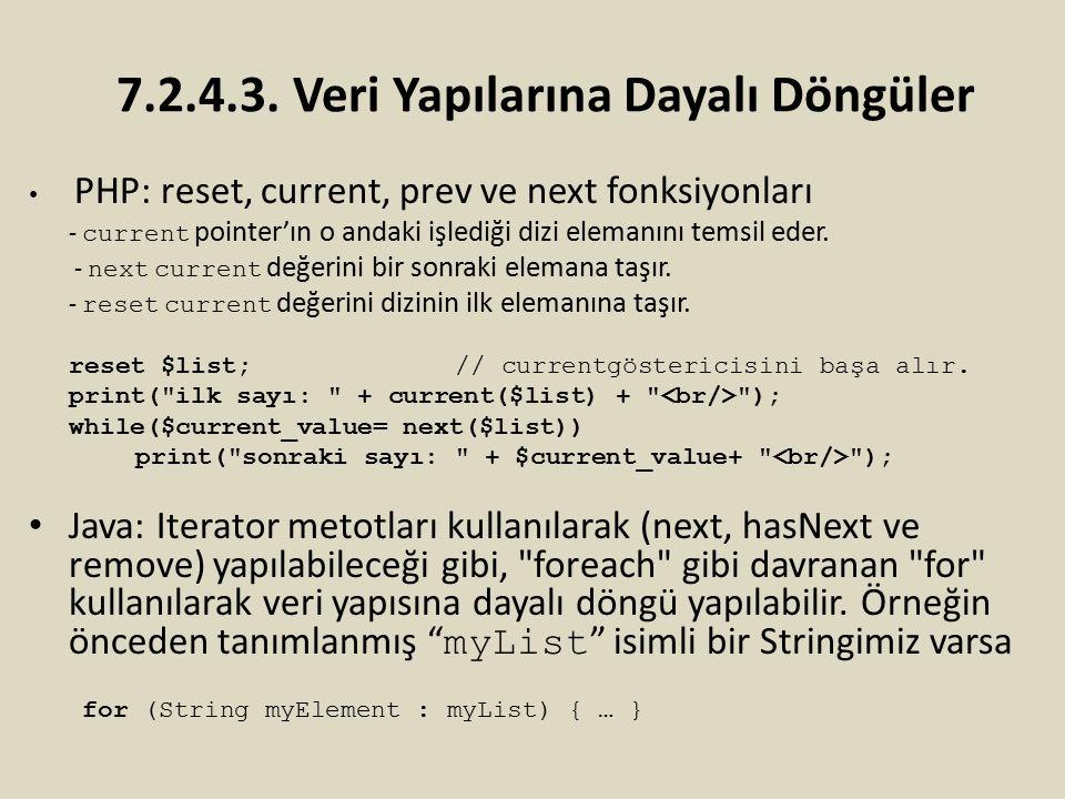 7.2.4.3. Veri Yapılarına Dayalı Döngüler