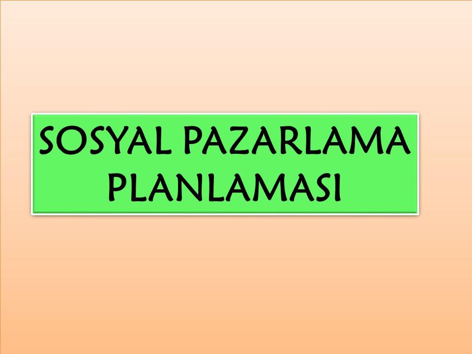 SOSYAL PAZARLAMA PLANLAMASI
