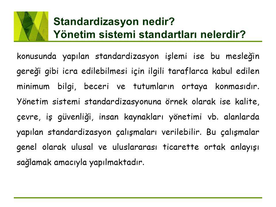 Standardizasyon nedir Yönetim sistemi standartları nelerdir