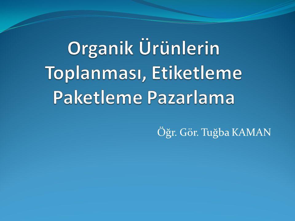 Organik Ürünlerin Toplanması, Etiketleme Paketleme Pazarlama