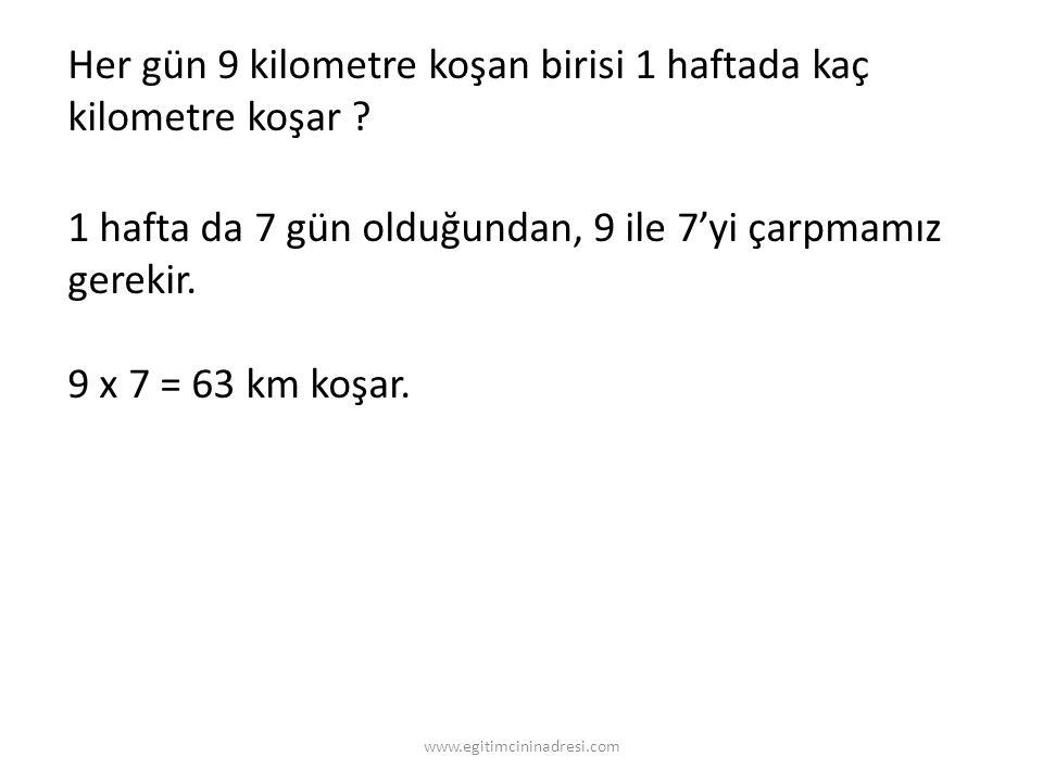 Her gün 9 kilometre koşan birisi 1 haftada kaç kilometre koşar