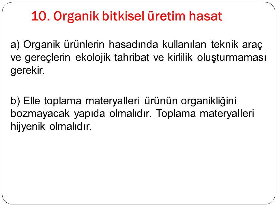 10. Organik bitkisel üretim hasat