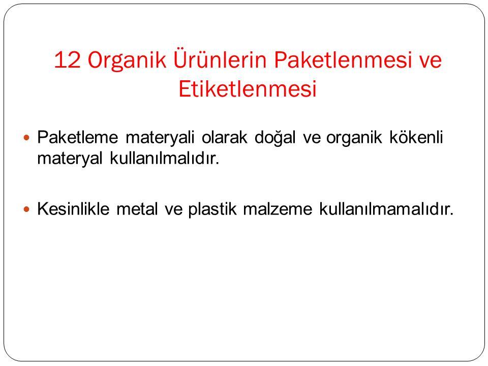 12 Organik Ürünlerin Paketlenmesi ve Etiketlenmesi
