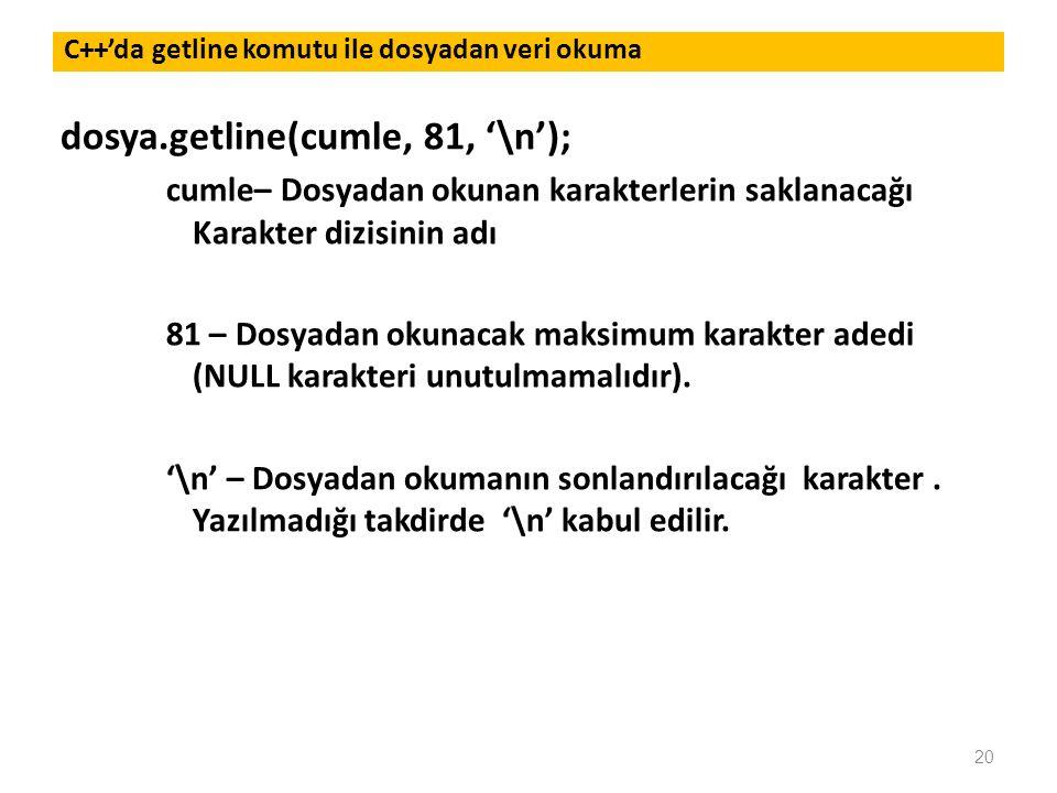 dosya.getline(cumle, 81, '\n');