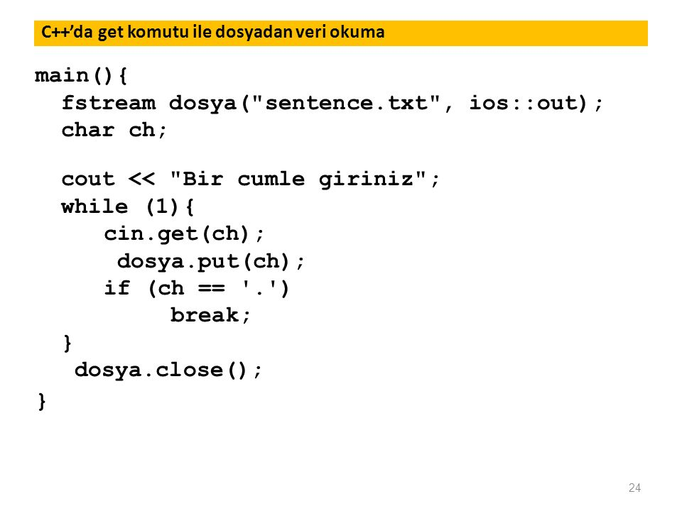 fstream dosya( sentence.txt , ios::out); char ch;