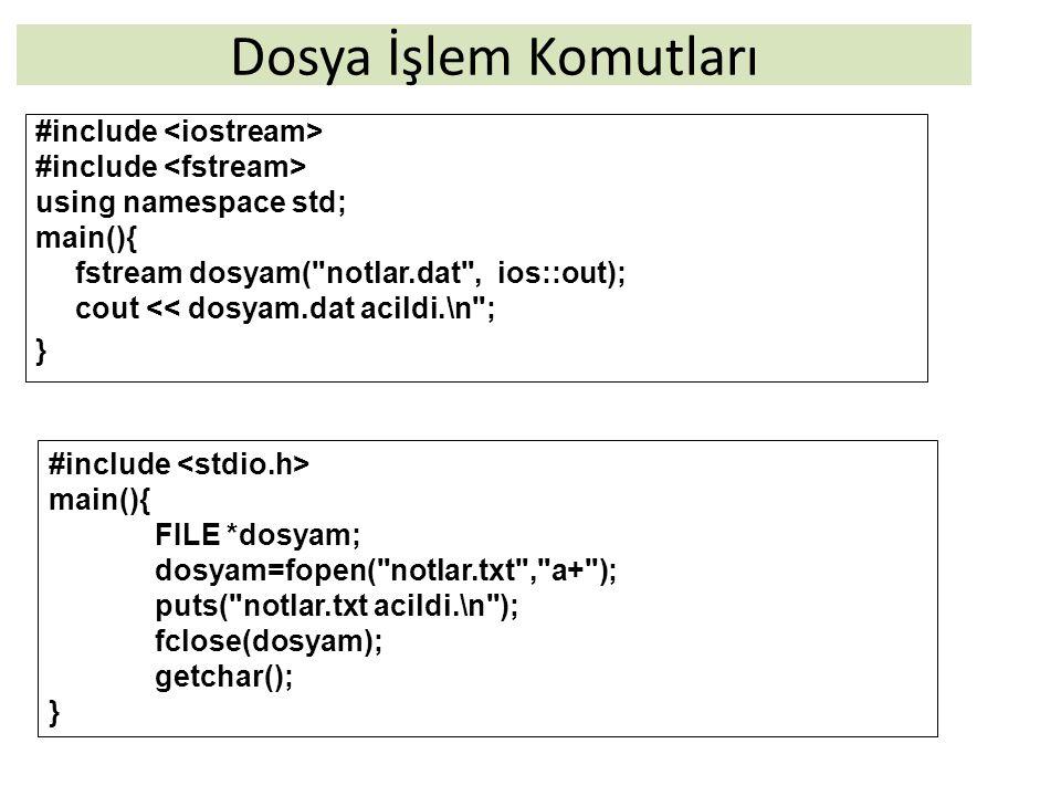 Dosya İşlem Komutları #include <iostream>