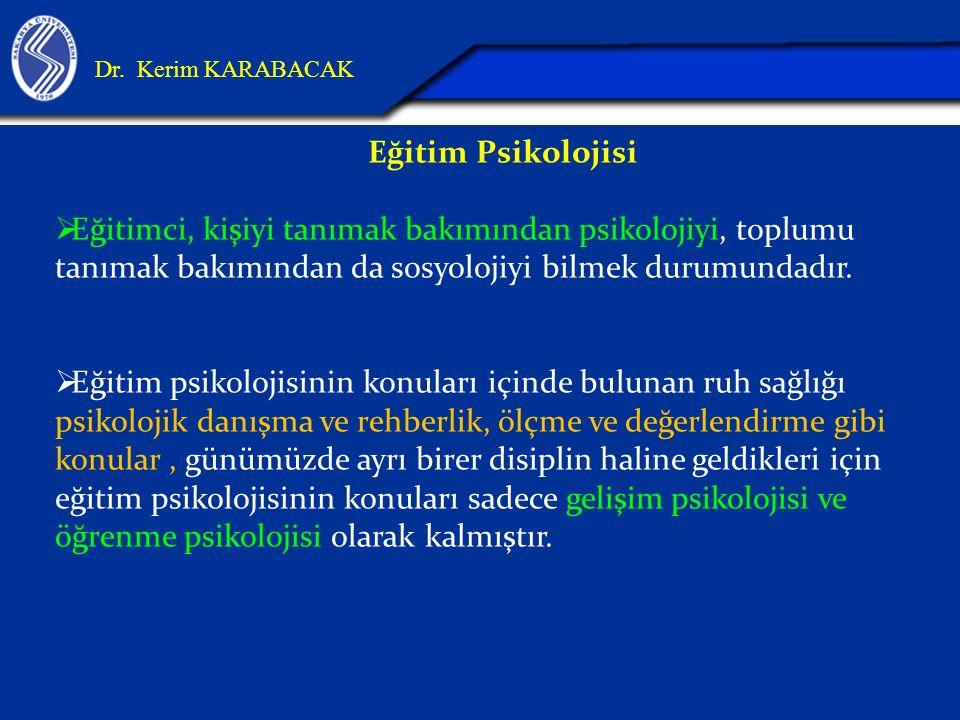 26.04.2017 Dr. Kerim KARABACAK. Eğitim Psikolojisi.