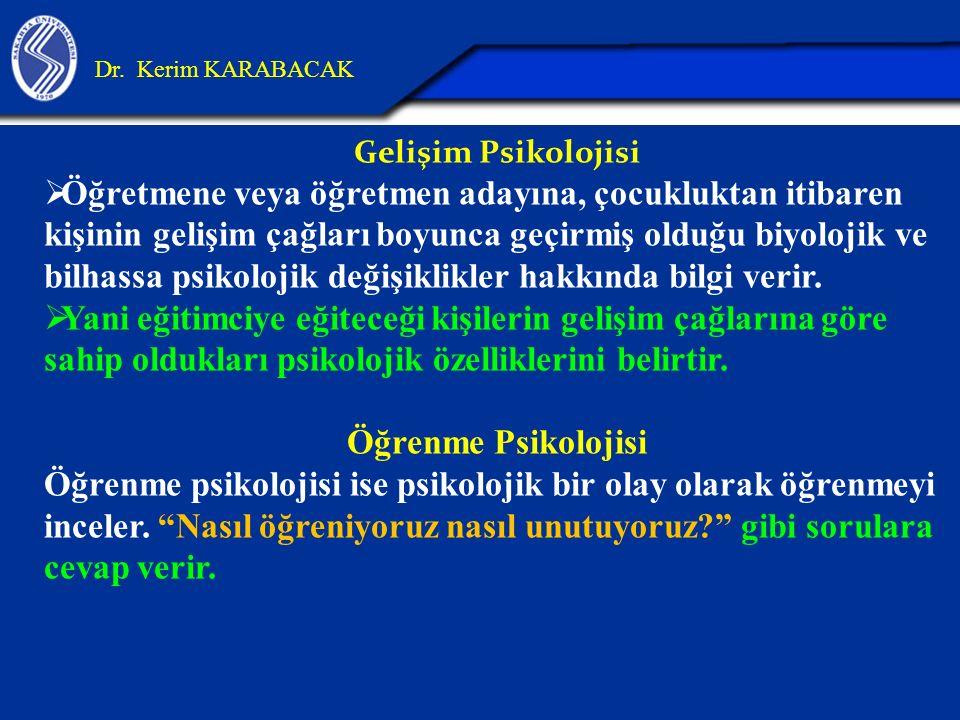26.04.2017 Dr. Kerim KARABACAK. Gelişim Psikolojisi.