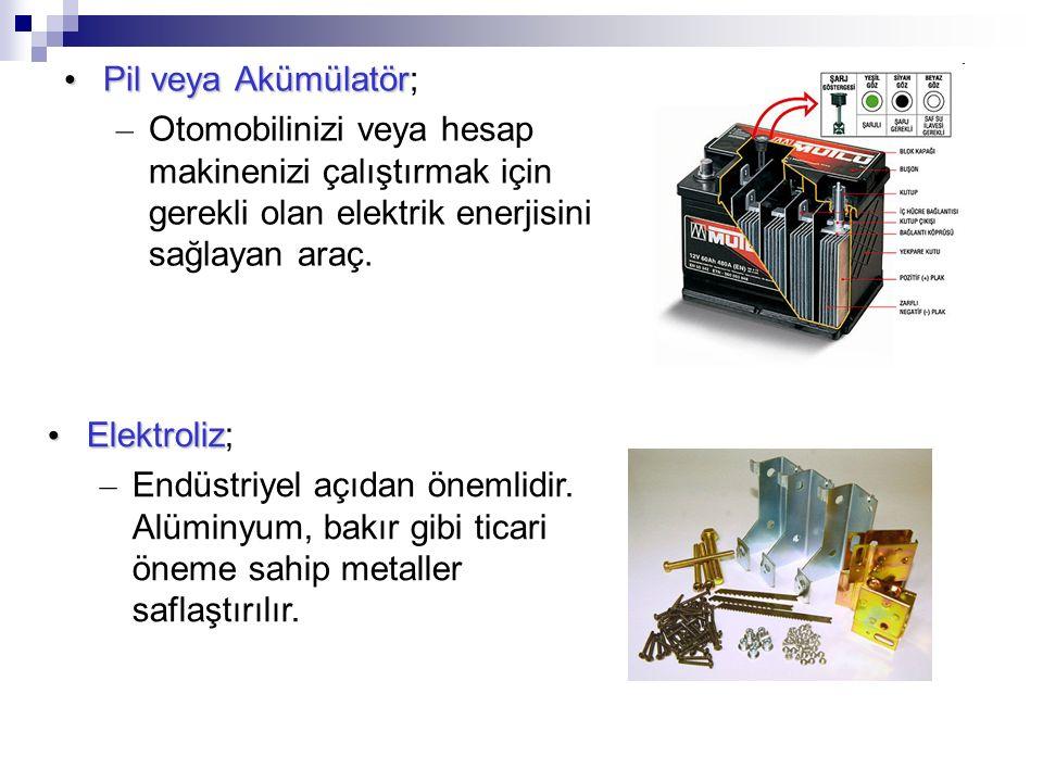 Pil veya Akümülatör; Otomobilinizi veya hesap makinenizi çalıştırmak için gerekli olan elektrik enerjisini sağlayan araç.