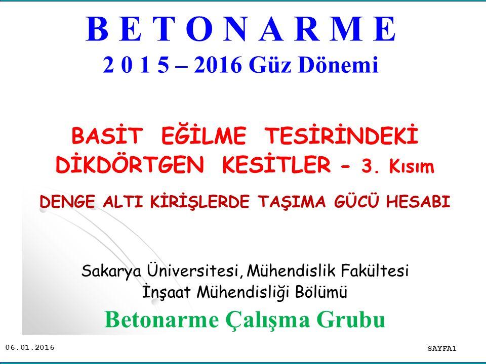 B E T O N A R M E 2 0 1 5 – 2016 Güz Dönemi Betonarme Çalışma Grubu