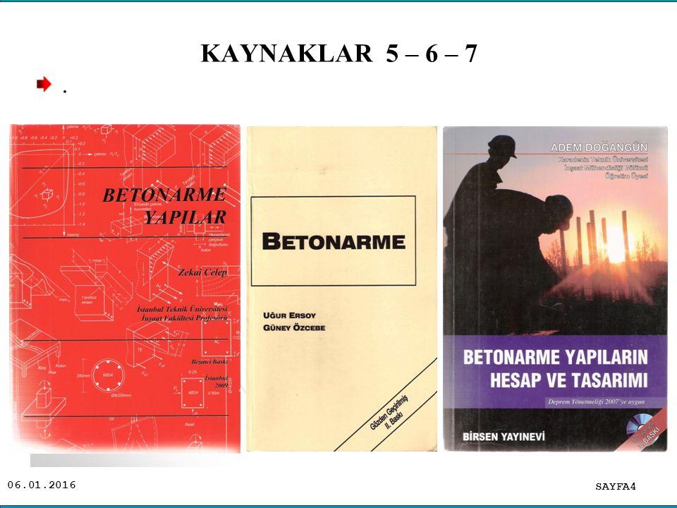 KAYNAKLAR 5 – 6 – 7 .
