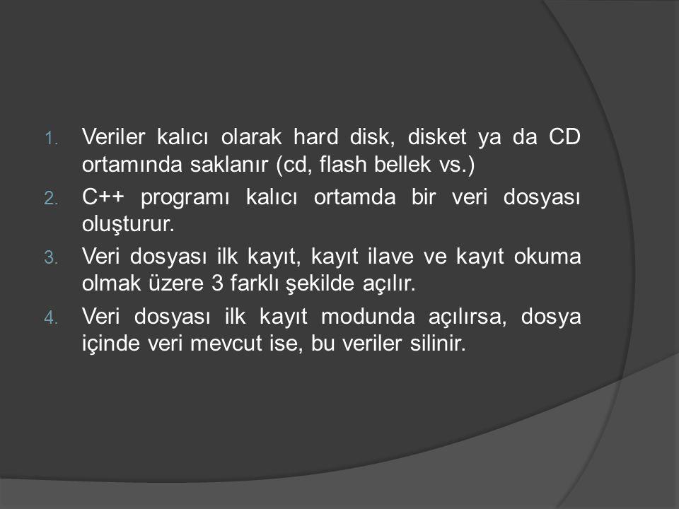 Veriler kalıcı olarak hard disk, disket ya da CD ortamında saklanır (cd, flash bellek vs.)