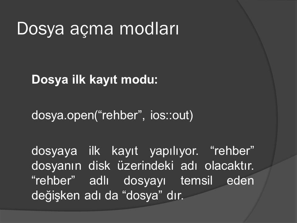 Dosya açma modları Dosya ilk kayıt modu: