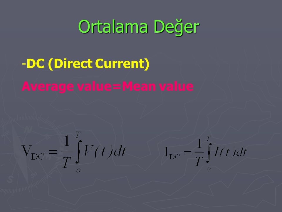 Ortalama Değer DC (Direct Current) Average value=Mean value