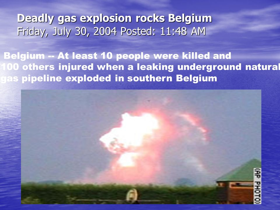 Deadly gas explosion rocks Belgium Friday, July 30, 2004 Posted: 11:48 AM
