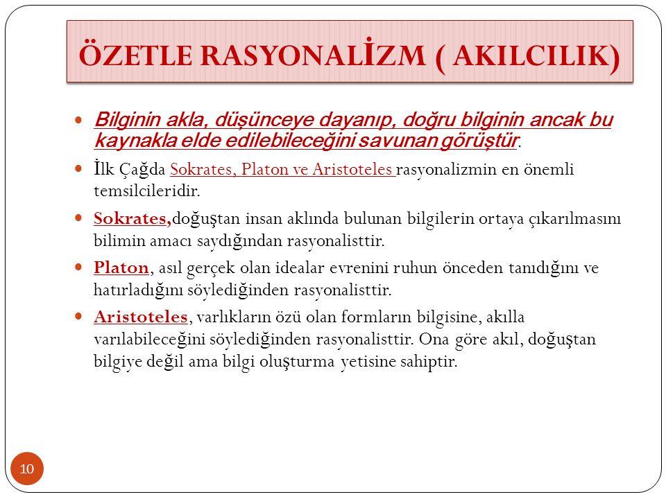 ÖZETLE RASYONALİZM ( AKILCILIK)
