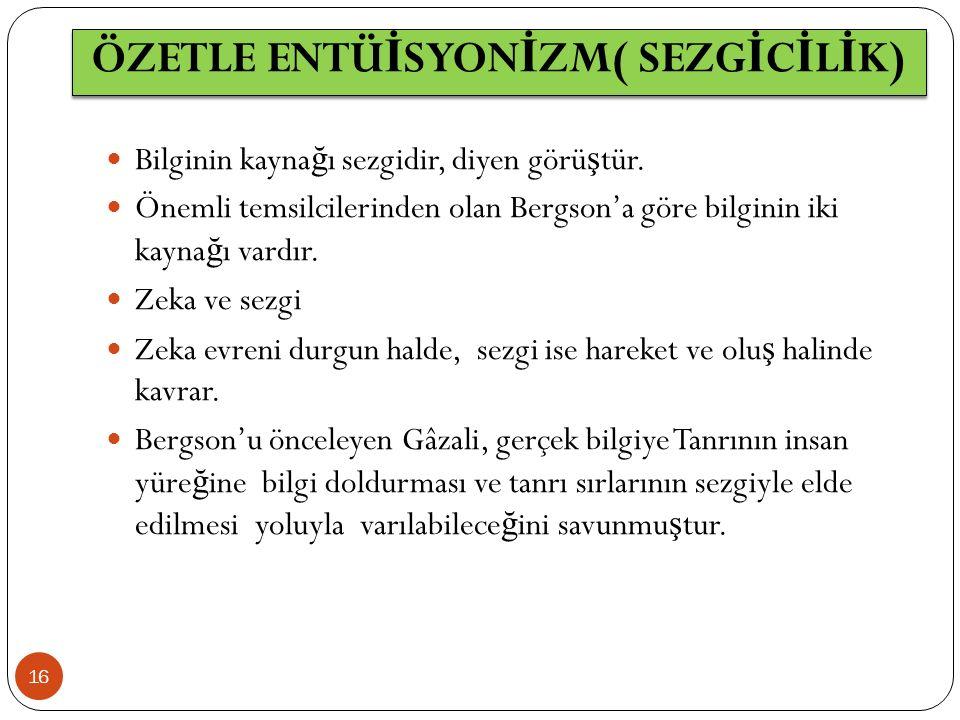 ÖZETLE ENTÜİSYONİZM( SEZGİCİLİK)