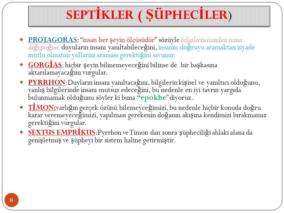 SEPTİKLER ( ŞÜPHECİLER)